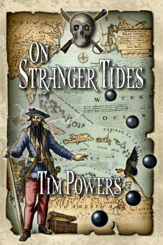 Pirates of The Caribbean 4 - delar namnet 'On Stranger tides' med Tim Powers bok från 2006